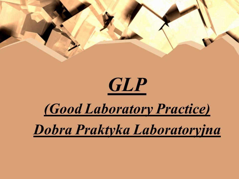 (Good Laboratory Practice) Dobra Praktyka Laboratoryjna