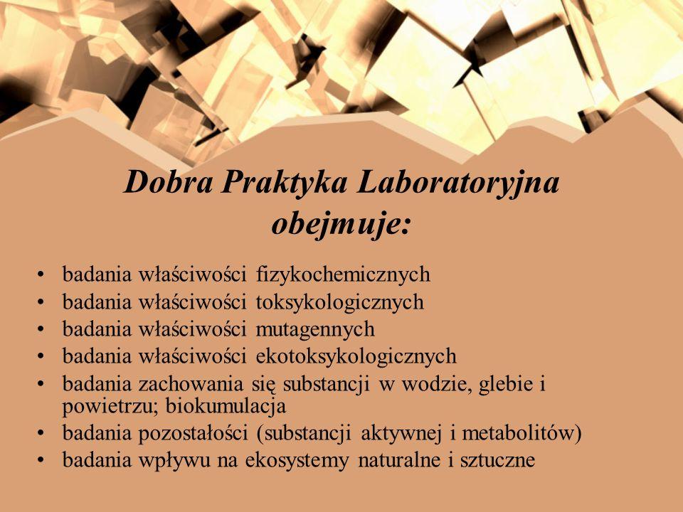 Dobra Praktyka Laboratoryjna obejmuje: