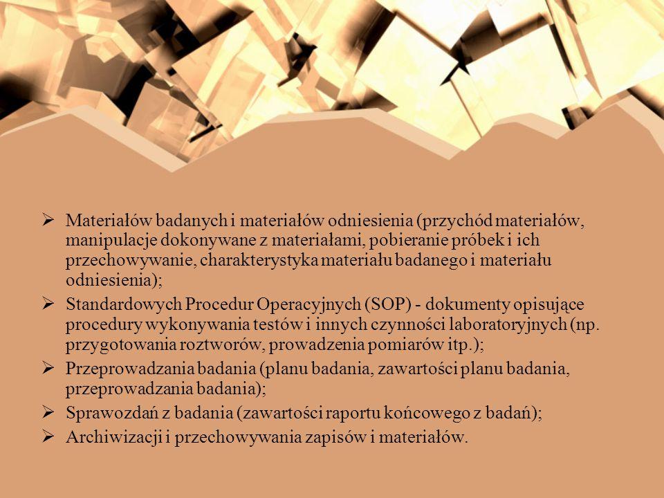 Materiałów badanych i materiałów odniesienia (przychód materiałów, manipulacje dokonywane z materiałami, pobieranie próbek i ich przechowywanie, charakterystyka materiału badanego i materiału odniesienia);