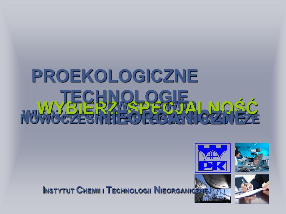 PROEKOLOGICZNE TECHNOLOGIE NIEORGANICZNE WYBIERZ SPECJALNOŚĆ