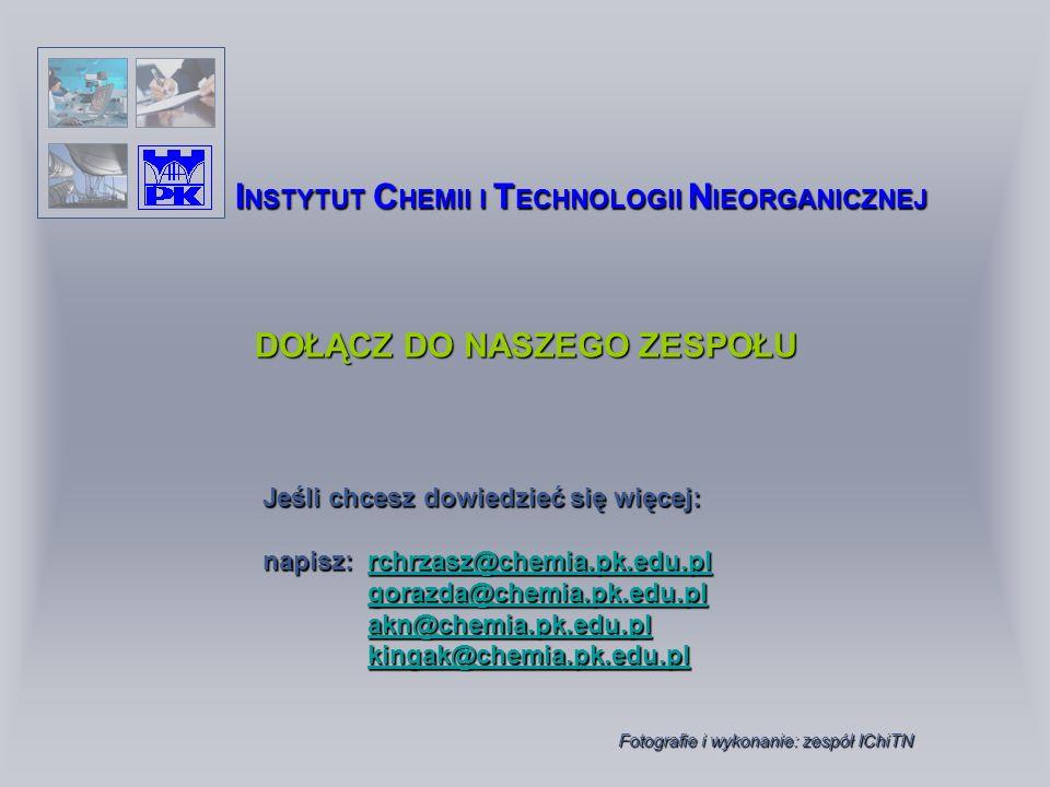 INSTYTUT CHEMII I TECHNOLOGII NIEORGANICZNEJ