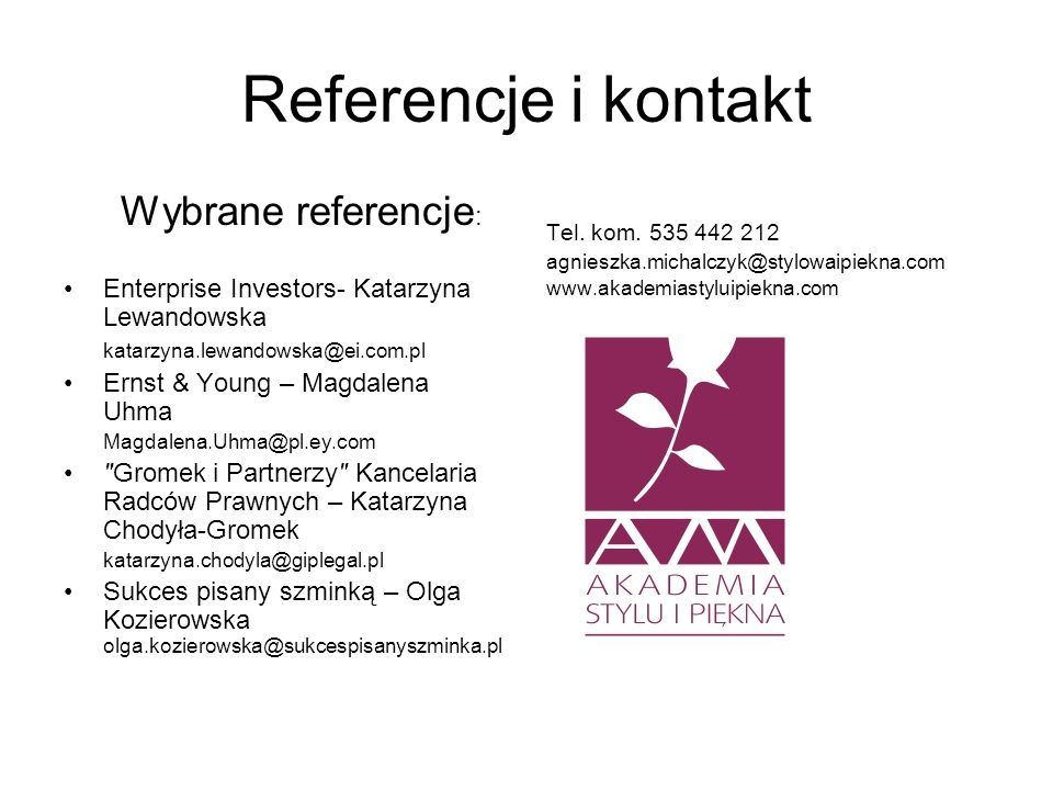 Referencje i kontakt Wybrane referencje: