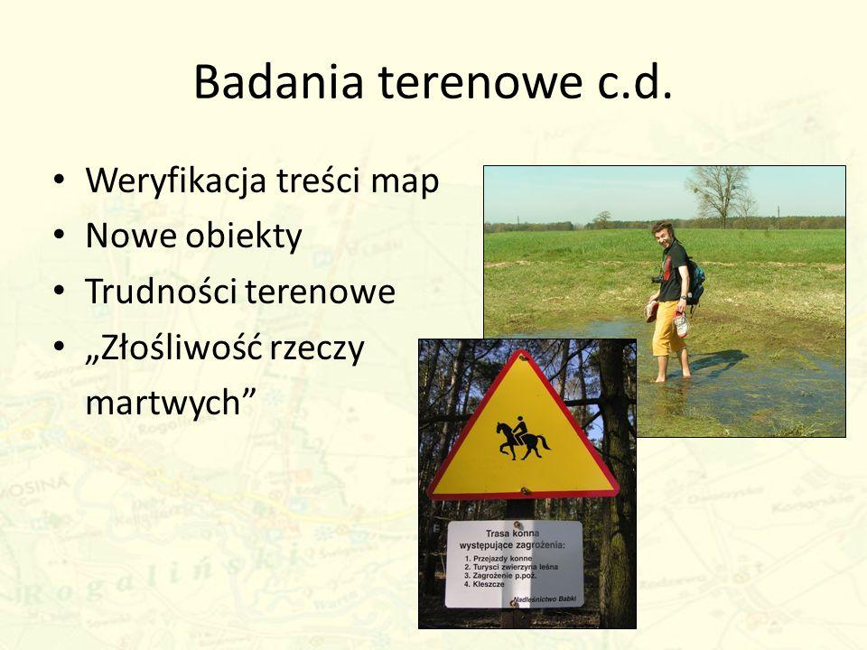 Badania terenowe c.d. Weryfikacja treści map Nowe obiekty