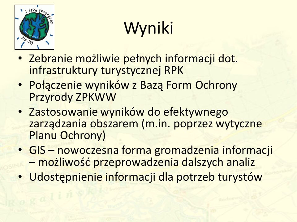 Wyniki Zebranie możliwie pełnych informacji dot. infrastruktury turystycznej RPK. Połączenie wyników z Bazą Form Ochrony Przyrody ZPKWW.