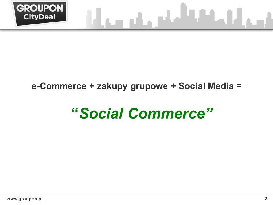 e-Commerce + zakupy grupowe + Social Media = Social Commerce