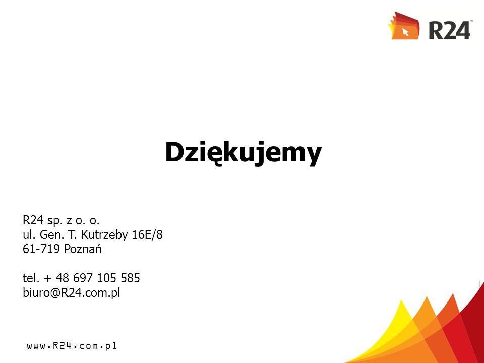 Dziękujemy R24 sp. z o. o. ul. Gen. T. Kutrzeby 16E/8 61-719 Poznań