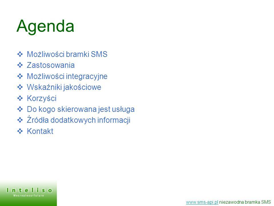 Agenda Możliwości bramki SMS Zastosowania Możliwości integracyjne
