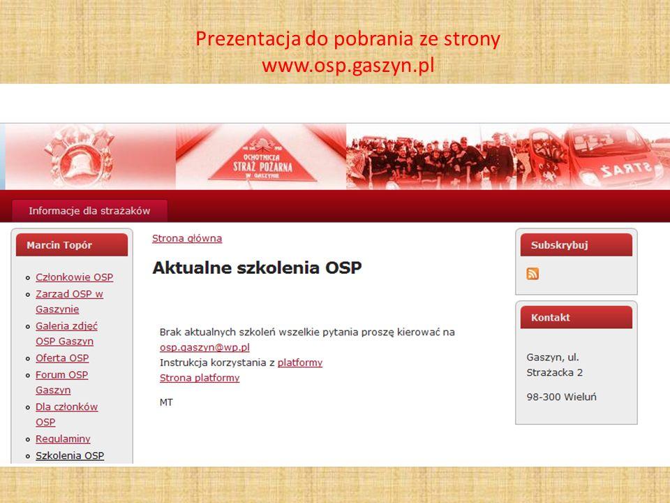 Prezentacja do pobrania ze strony www.osp.gaszyn.pl