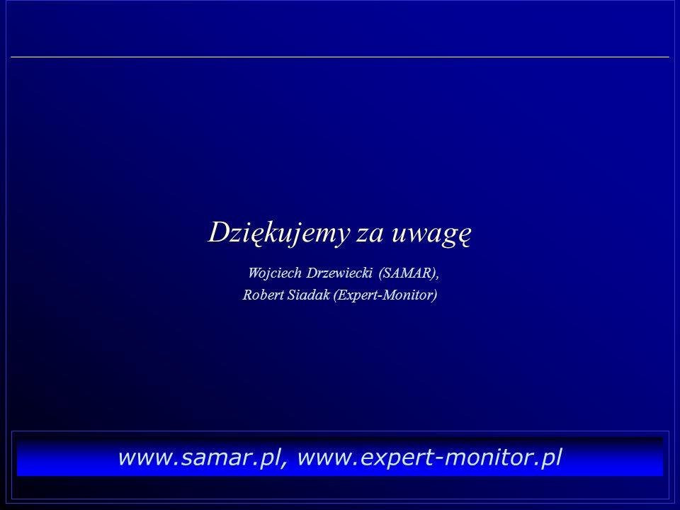 Dziękujemy za uwagę Wojciech Drzewiecki (SAMAR), Robert Siadak (Expert-Monitor)