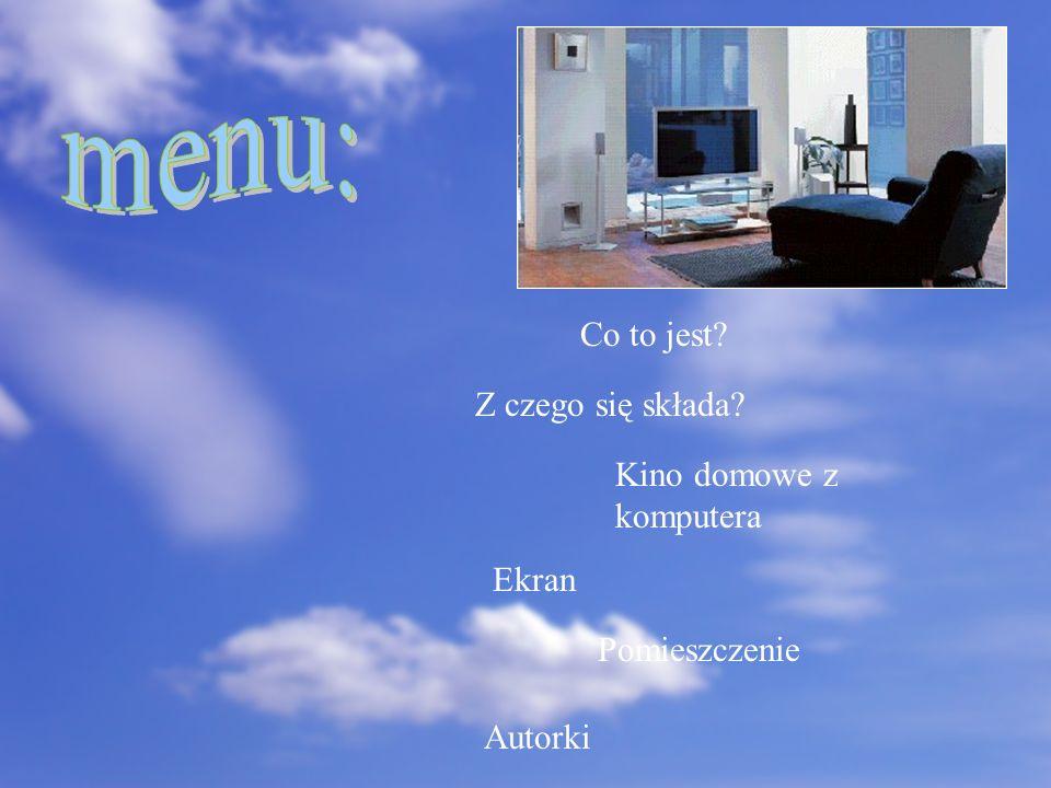 menu: Co to jest Z czego się składa Kino domowe z komputera Ekran