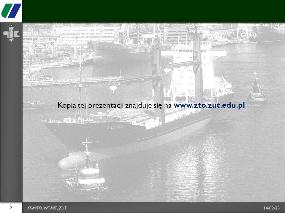 Kopia tej prezentacji znajduje się na www.zto.zut.edu.pl