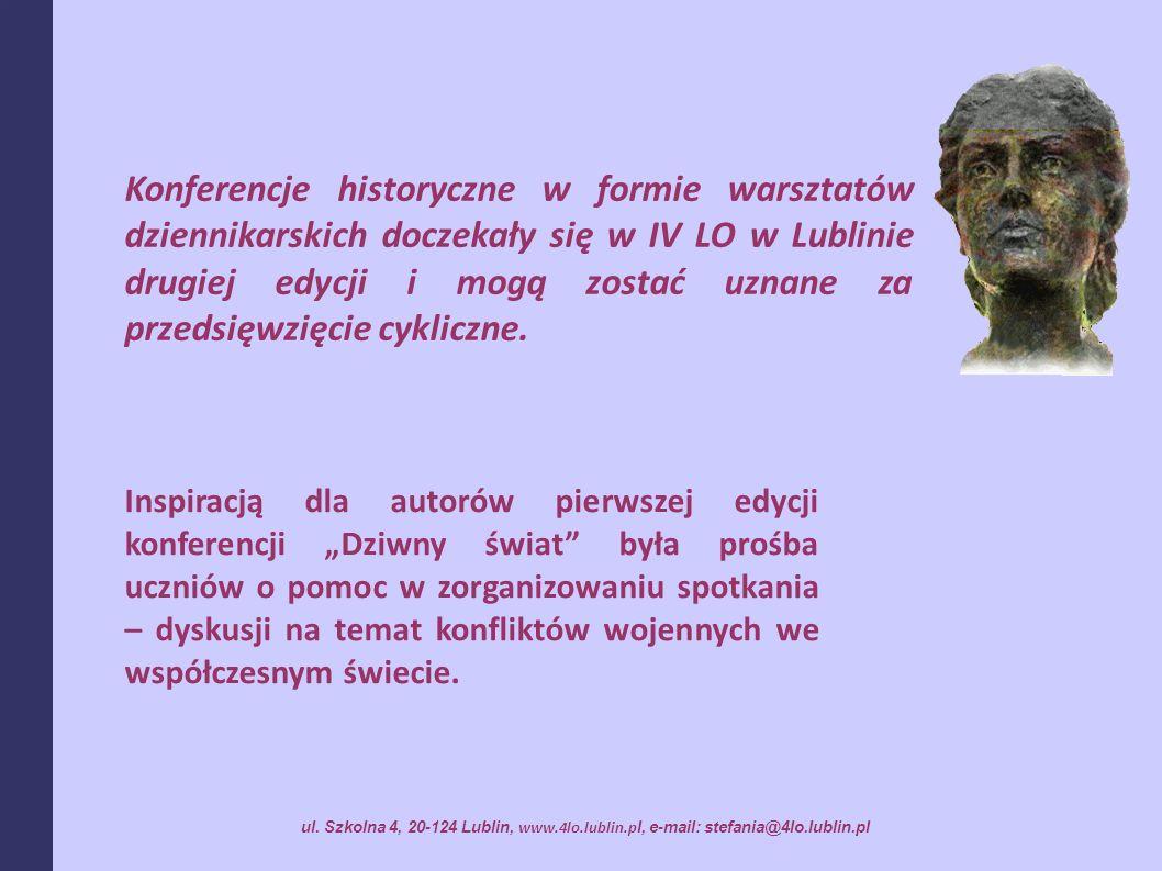 Konferencje historyczne w formie warsztatów dziennikarskich doczekały się w IV LO w Lublinie drugiej edycji i mogą zostać uznane za przedsięwzięcie cykliczne.