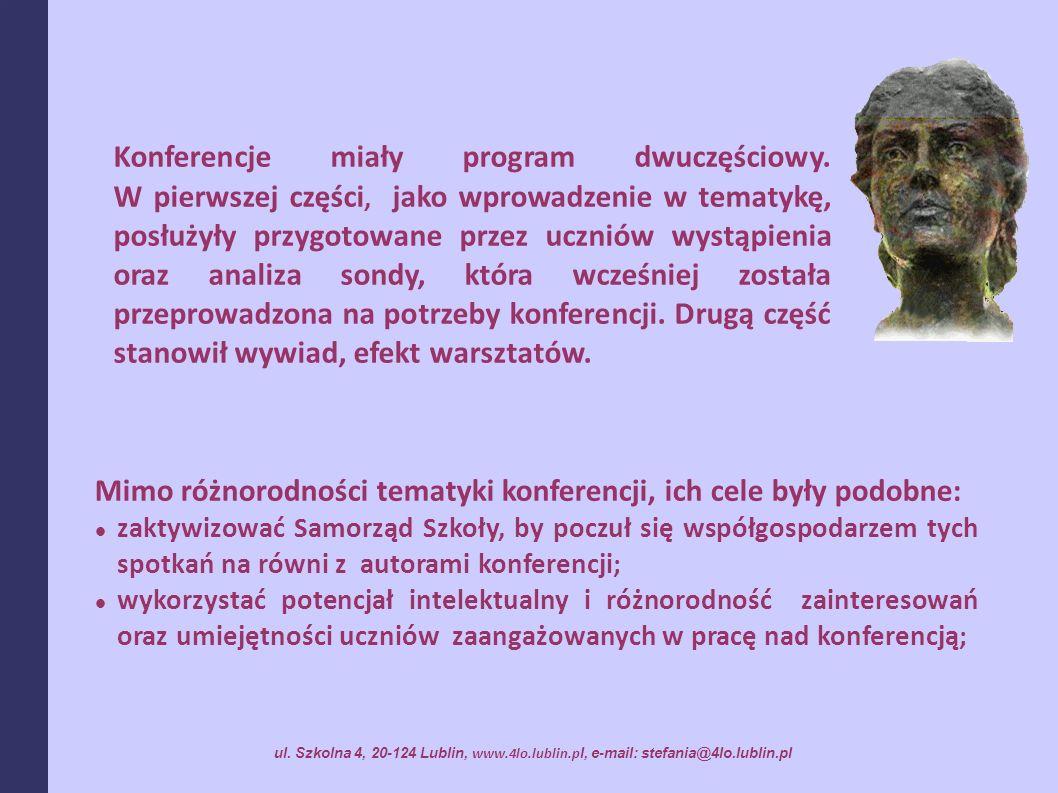 Mimo różnorodności tematyki konferencji, ich cele były podobne:
