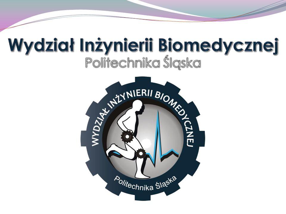 Wydział Inżynierii Biomedycznej Politechnika Śląska