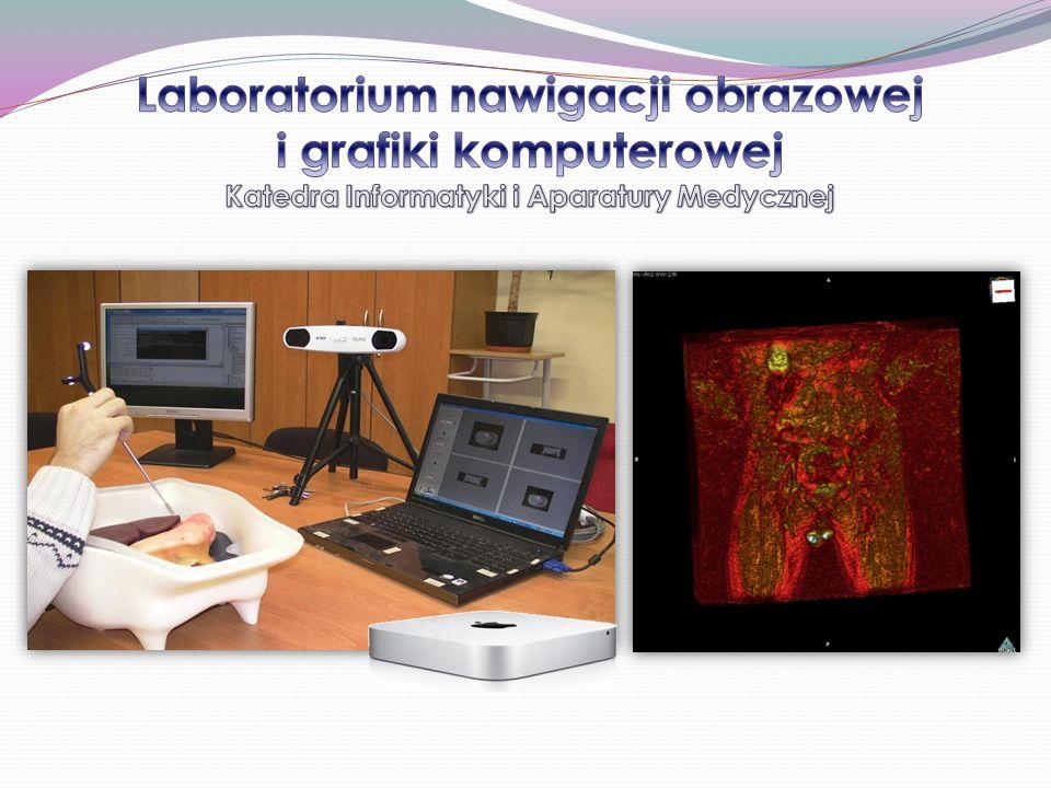 Laboratorium nawigacji obrazowej i grafiki komputerowej Katedra Informatyki i Aparatury Medycznej