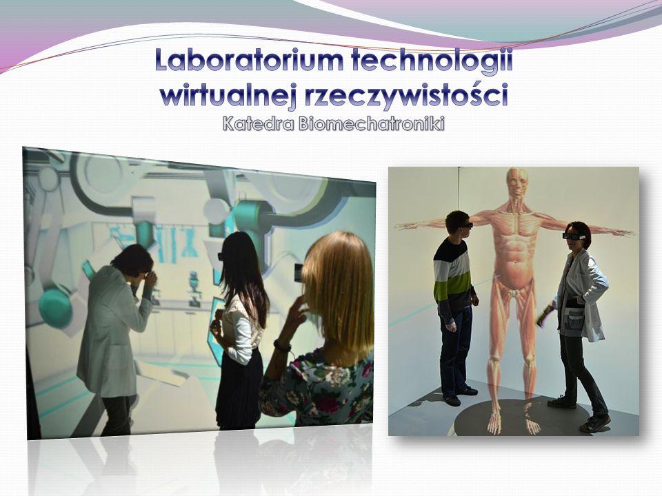 Laboratorium technologii wirtualnej rzeczywistości Katedra Biomechatroniki