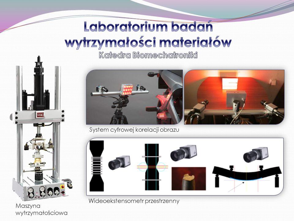 Laboratorium badań wytrzymałości materiałów Katedra Biomechatroniki