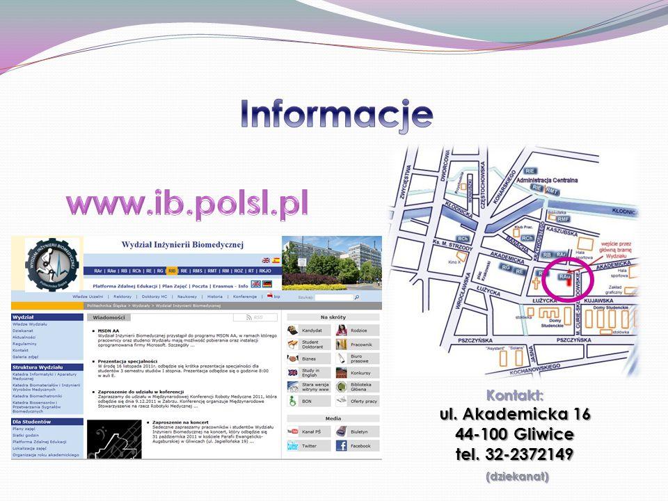 Informacje www.ib.polsl.pl ul. Akademicka 16 44-100 Gliwice
