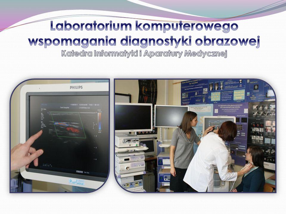 Laboratorium komputerowego wspomagania diagnostyki obrazowej Katedra Informatyki i Aparatury Medycznej