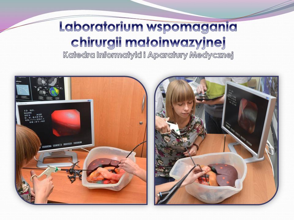 Laboratorium wspomagania chirurgii małoinwazyjnej Katedra Informatyki i Aparatury Medycznej