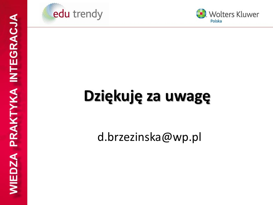 Dziękuję za uwagę d.brzezinska@wp.pl