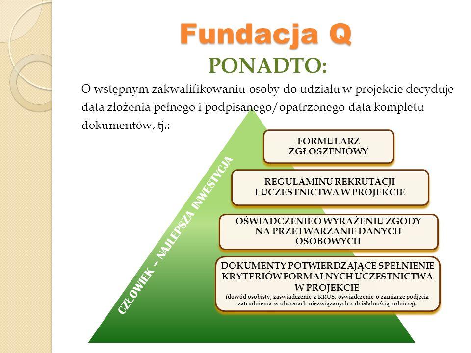 Fundacja Q PONADTO: O wstępnym zakwalifikowaniu osoby do udziału w projekcie decyduje.