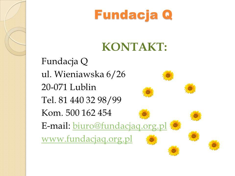 Fundacja Q KONTAKT: Fundacja Q ul. Wieniawska 6/26 20-071 Lublin