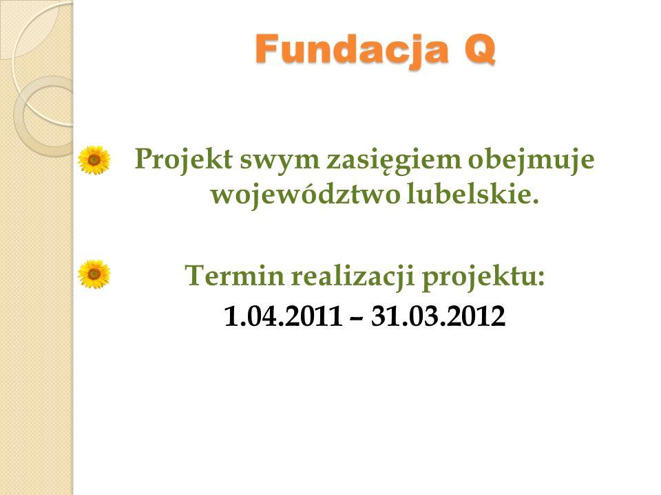 Fundacja Q Projekt swym zasięgiem obejmuje województwo lubelskie.