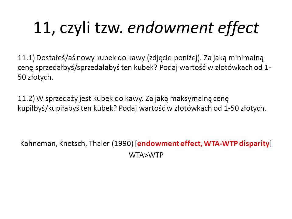 11, czyli tzw. endowment effect