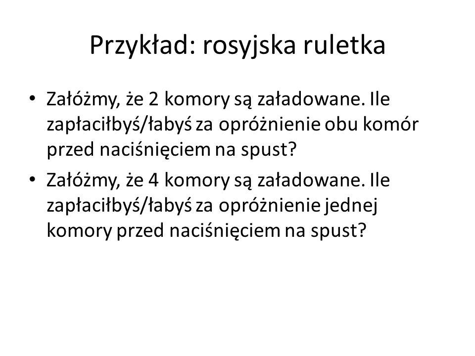 Przykład: rosyjska ruletka