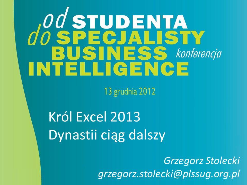 Król Excel 2013 Dynastii ciąg dalszy Grzegorz Stolecki