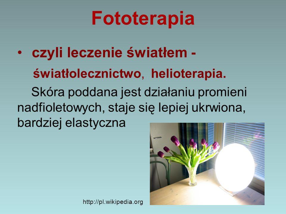 Fototerapia czyli leczenie światłem - światłolecznictwo, helioterapia.