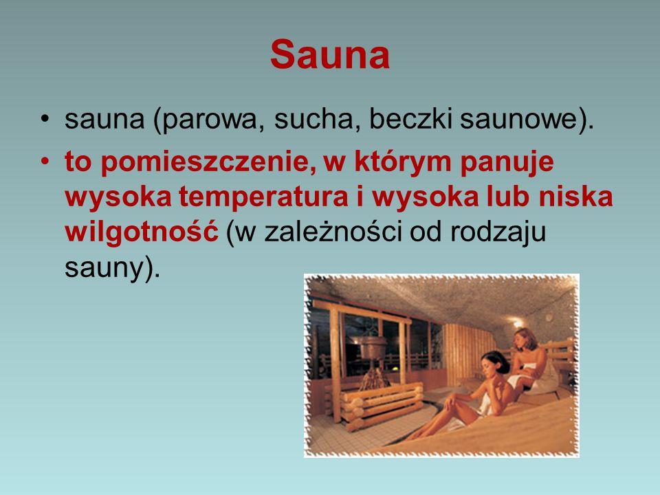 Sauna sauna (parowa, sucha, beczki saunowe).
