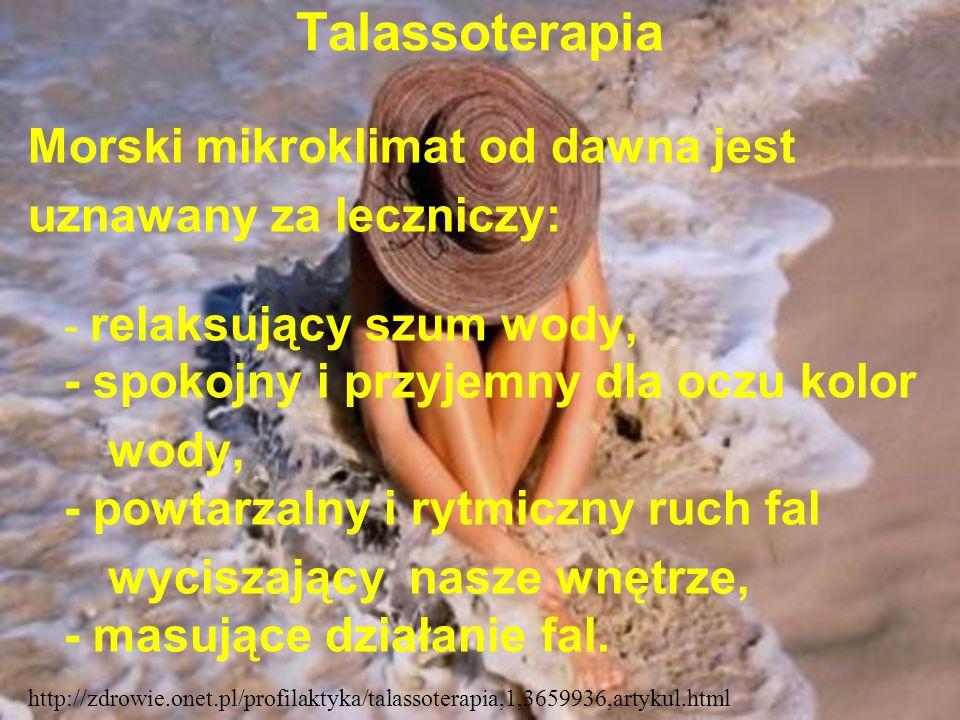 Talassoterapia Morski mikroklimat od dawna jest