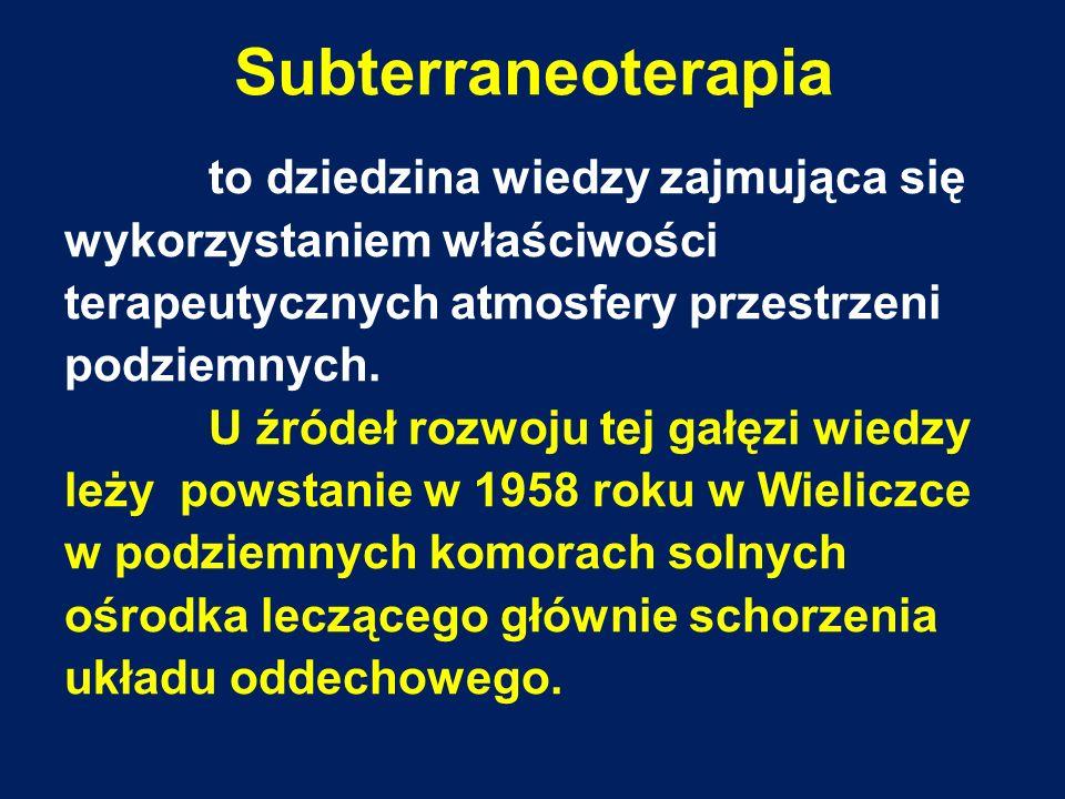 Subterraneoterapia to dziedzina wiedzy zajmująca się