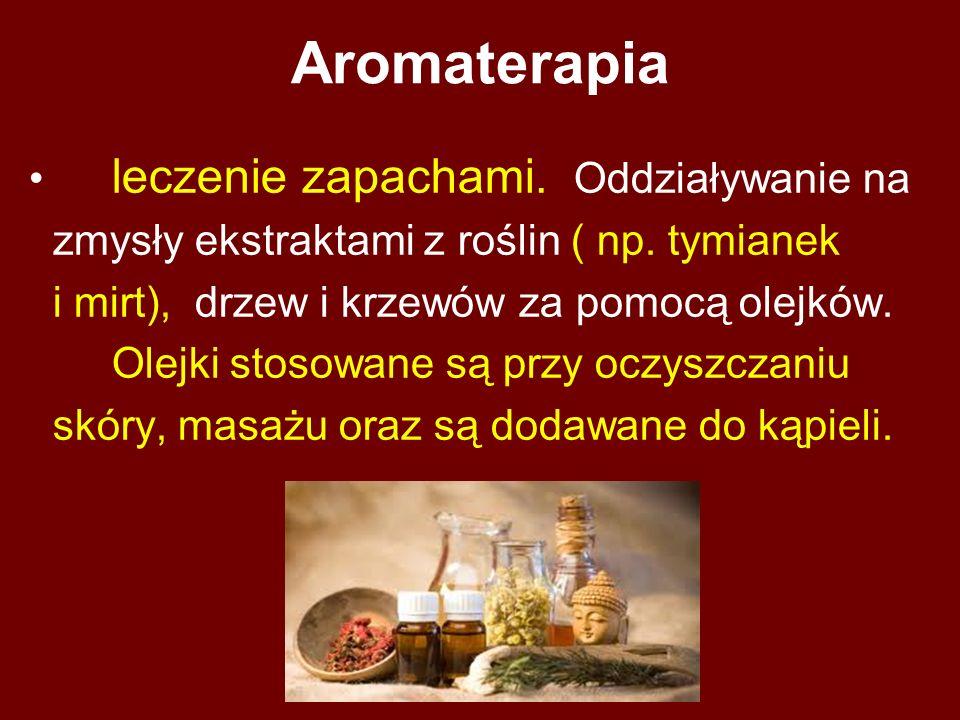 Aromaterapia leczenie zapachami. Oddziaływanie na