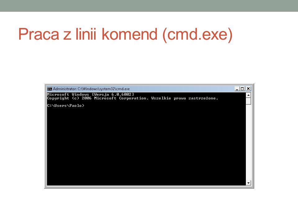 Praca z linii komend (cmd.exe)