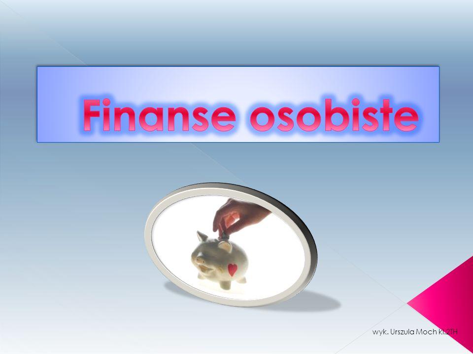 Finanse osobiste wyk. Urszula Moch kl.2TH Urszula Moch