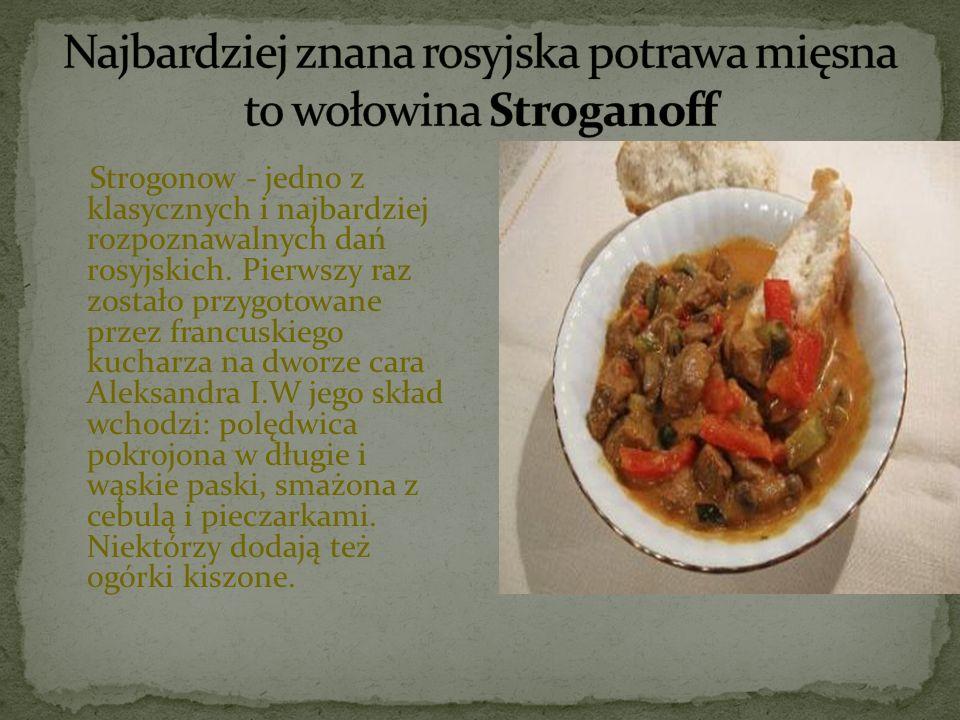Najbardziej znana rosyjska potrawa mięsna to wołowina Stroganoff