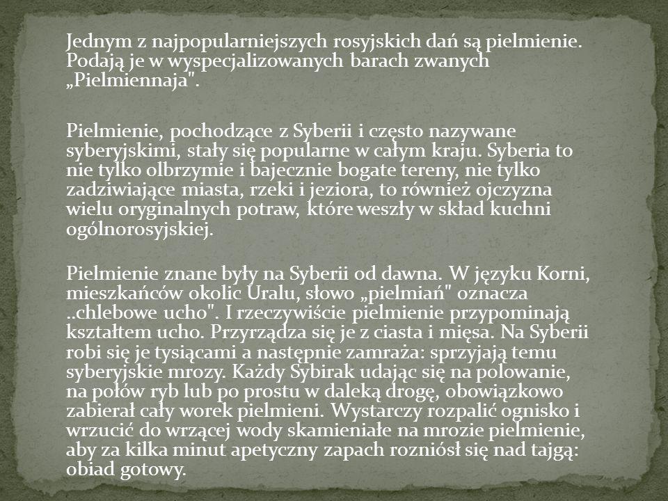 Jednym z najpopularniejszych rosyjskich dań są pielmienie