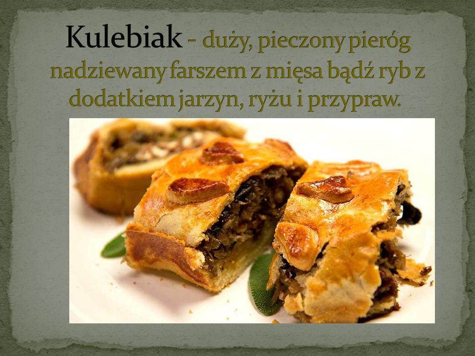 Kulebiak - duży, pieczony pieróg nadziewany farszem z mięsa bądź ryb z dodatkiem jarzyn, ryżu i przypraw.