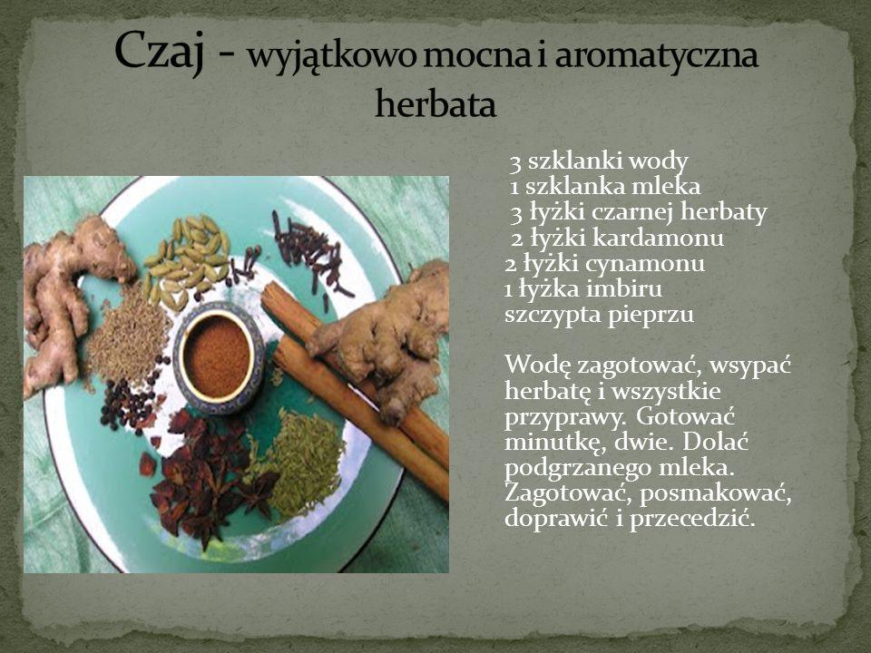 Czaj - wyjątkowo mocna i aromatyczna herbata