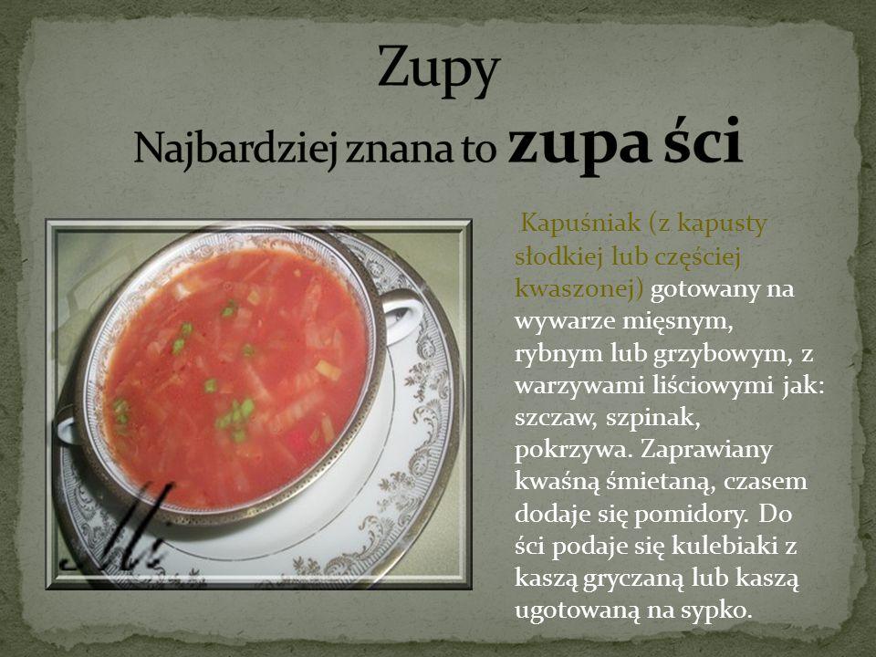 Zupy Najbardziej znana to zupa ści
