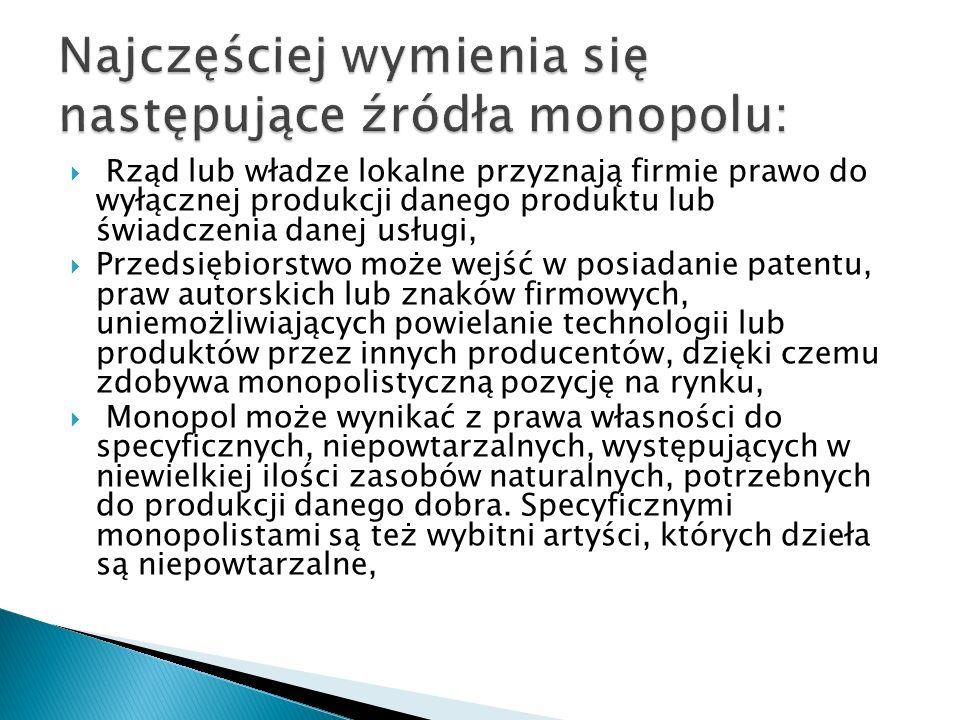 Najczęściej wymienia się następujące źródła monopolu: