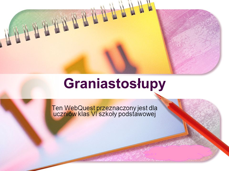 Ten WebQuest przeznaczony jest dla uczniów klas VI szkoły podstawowej