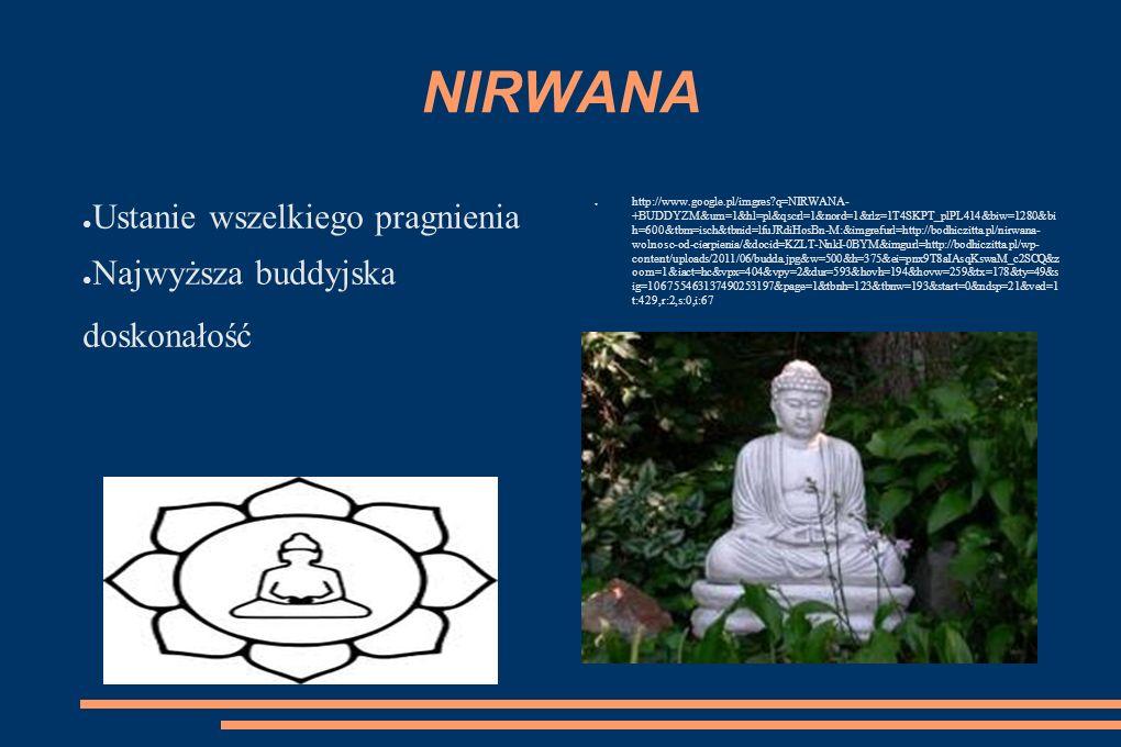 NIRWANA Ustanie wszelkiego pragnienia Najwyższa buddyjska doskonałość
