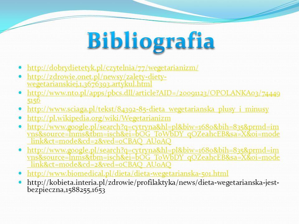 Bibliografia http://dobrydietetyk.pl/czytelnia/77/wegetarianizm/