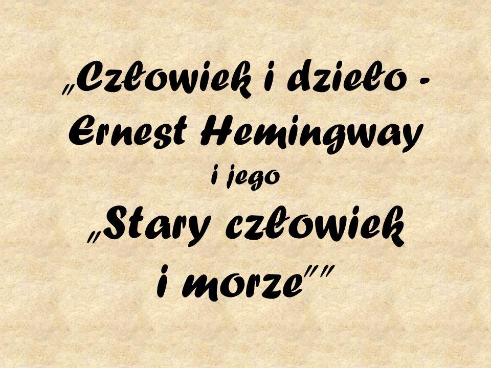 """""""Człowiek i dzieło - Ernest Hemingway i jego """"Stary człowiek i morze"""
