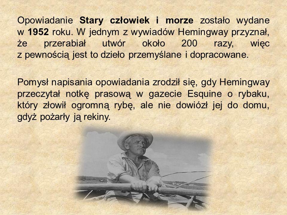 Opowiadanie Stary człowiek i morze zostało wydane w 1952 roku