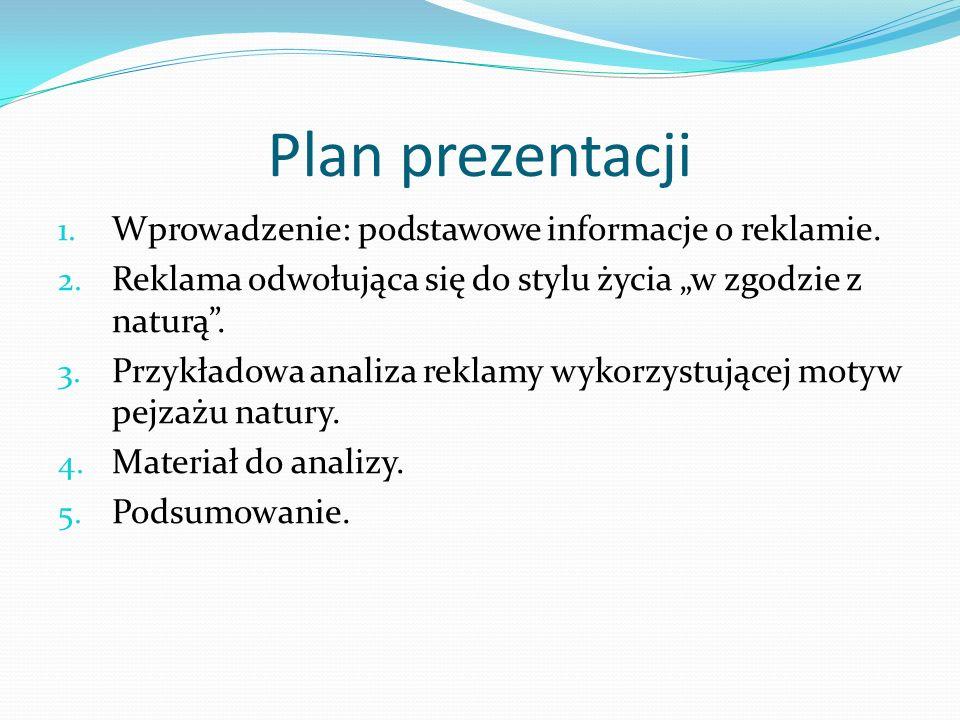 Plan prezentacji Wprowadzenie: podstawowe informacje o reklamie.